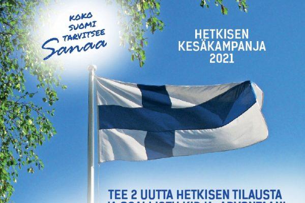 Hetkisen kesäkampanja 2021. Koko Suomi tarvitsee Sanaa.